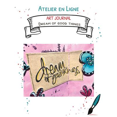 Atelier en Ligne - Dream of good things<br> 20 Septembre 2020
